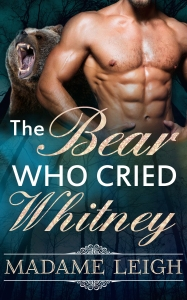 The Bear Who Cried Whitney Cover